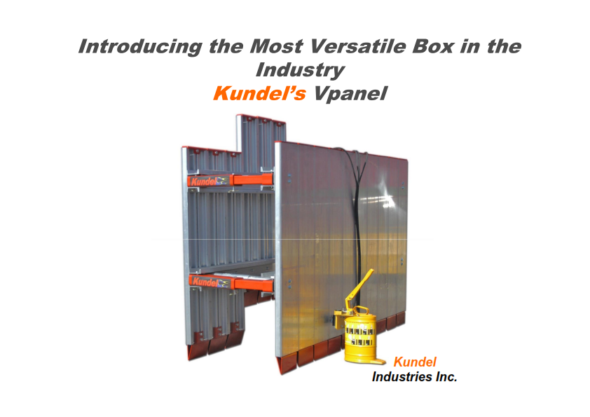 Kundel V-Panel Aluminum Shoring: Introducing the Most Versatile Box in the Industry Kundel's VPanel / Trench Box / VPanel Trench Box / VPanel Shoring