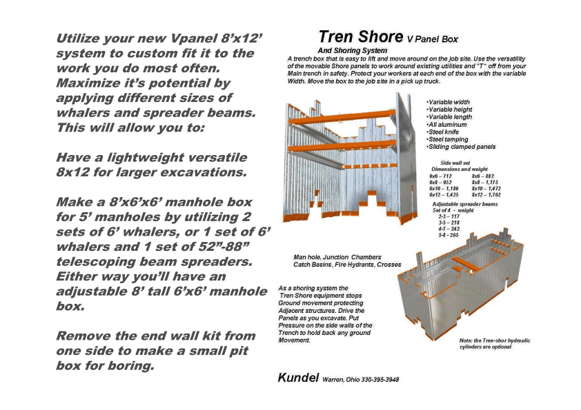 Utilize your new VPanel 8'x12' system to custom fit it to the work you do most often. Maximize it's potential by applying different sizes of whalers and spreader beams.