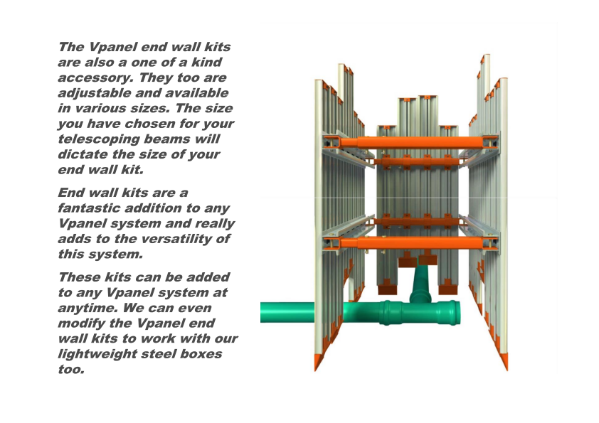Kundel VPanel end wall kits are also adjustable to work around utilities. The VPanel end kits come in various sizes to match the desired width of your shoring system.